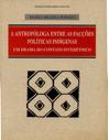 a_antropologa_entre_as_faccoes_politicas_indigenas._um_drama_do_contato_interetnico.png