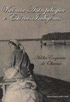 Vivência Antropológica e Estórias Indígenas