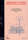 conhecimento_e_fronteira-_a_historia_da_ciencia_na_amazonia.png