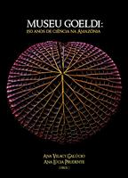 MUSEU GOELDI -150 ANOS DE CIÊNCIA NA AMAZÕNIA