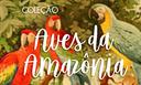 Coleção Aves da Amazônia.png