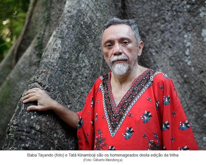Baba Tayando (foto) e Tatá Kinamboji são os homenageados desta edição da trilhaFoto: Gilberto Mendonça