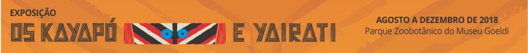 Exposição Os Kayapó e Yairati, de agosto a dezembro de 2018