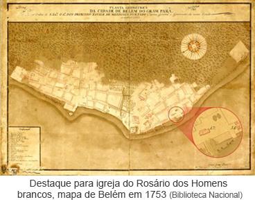 Destaque para igreja do Rosário dos Homens brancos, mapa de Belém em 1753