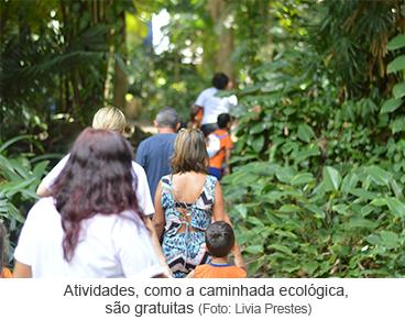 Atividades, como a caminhada ecológica, são gratuitas