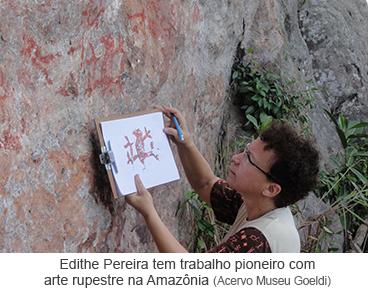 Edithe Pereira tem trabalho pioneiro com arte rupestre na Amazônia