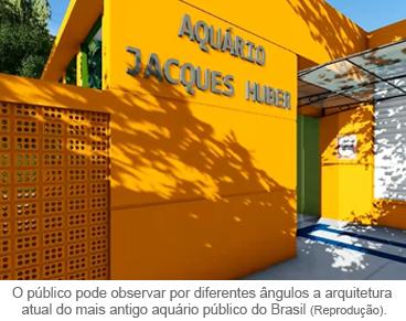 O público pode observar por diferentes ângulos a arquitetura atual do mais antigo aquário público do Brasil.