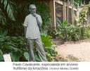 Paulo Cavalcante, especialista em árvores frutíferas da Amazônia