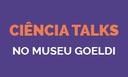 Miniatura Ciência Talks 03.png