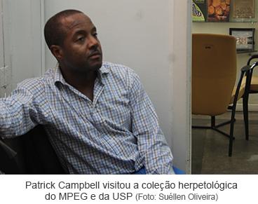Patrick Campbell visitou a coleção herpetológica do MPEG e da USP