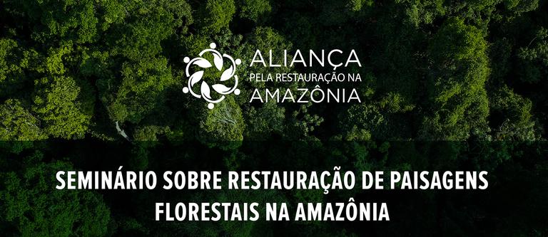 Seminário Restauração da Amazônia.png