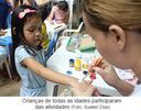 Crianças de todas as idades participaram das atividades