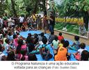 O Programa Natureza é uma ação educativa voltada para as crianças
