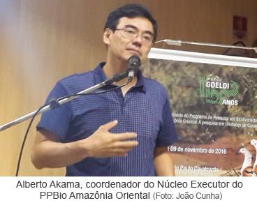 Alberto Akama, coordenador do Núcleo Executor do PPBio Amazônia Oriental