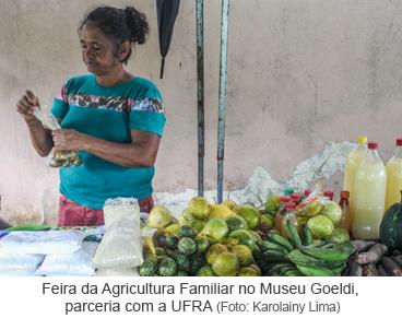 Feira da Agricultura Familiar no Museu Goeldi, parceria com a UFRA. Foto Karolainy Lima