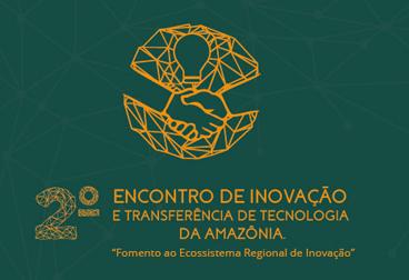Dia 16 - II Encontro de Inovação e Transferência de Tecnologia da Amazônia 1.png
