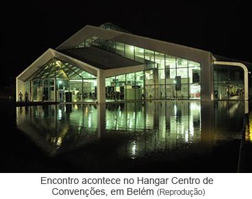 Encontro acontece no Hangar Centro de Convenções, em Belém