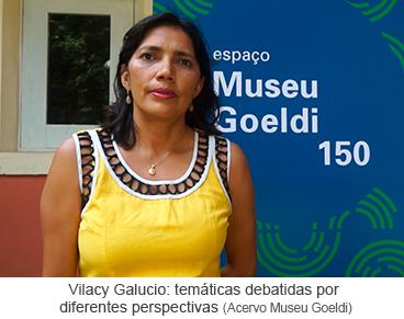 Vilacy Galucio: temáticas debatidas por diferentes perspectivas