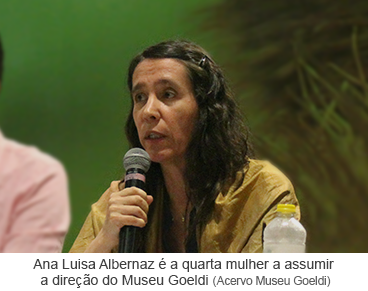 Ana Luisa Albernaz é a quarta mulher a assumir a direção do Museu Goeldi