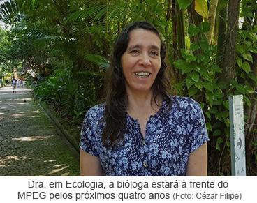Dra. em Ecologia, a bióloga estará à frente do MPEG pelos próximos quatro anos