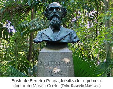 Busto de Ferreira Penna, idealizador e primeiro diretor do Museu Goeldi