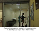 Sala-cofre conta com segurança e equipamento de identificação digital (Foto: Ádria Reis)