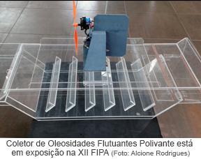 Coletor de oleosidades flutuantes polivante está em exposição na XII FIPA.