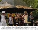 A Dra. Clara Brandão irá falar sobre os usos da multimistura e seu valor nutricional