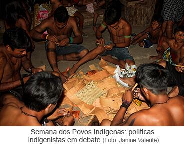 Semana dos Povos Indígenas, políticas indigenistas em debate