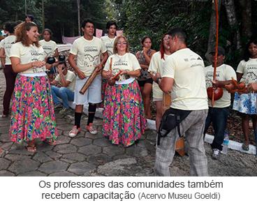 Os professores das comunidades também recebem capacitação