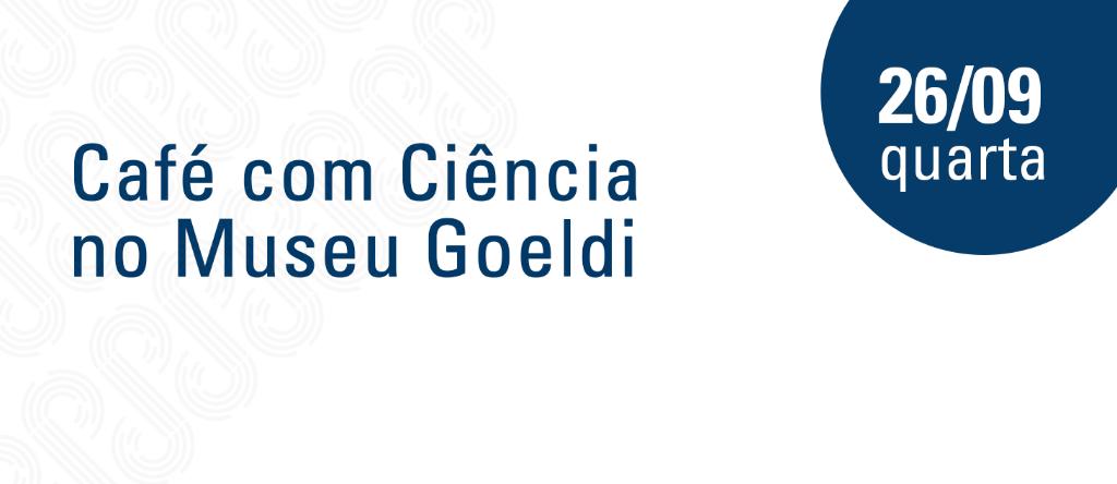 Banner - Café com Ciência - 26 de setembro.png