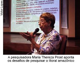 A pesquisadora Maria Thereza Prost aponta os desafios de pesquisar o litoral amazonico