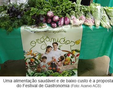 Uma alimentação saudável e de baixo custo é a proposta do Festival de Gastronomia