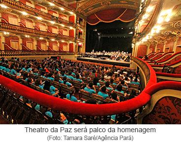 Theatro da Paz será palco da homenagem