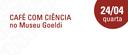 Café com Ciência - 24 de abril.png